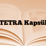 TETRA Kapsül
