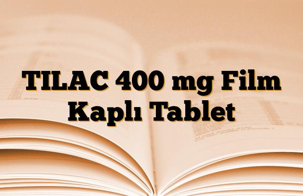 TILAC 400 mg Film Kaplı Tablet