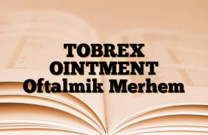 TOBREX OINTMENT Oftalmik Merhem