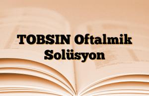 TOBSIN Oftalmik Solüsyon