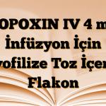 TOPOXIN IV 4 mg İnfüzyon İçin Liyofilize Toz İçeren Flakon