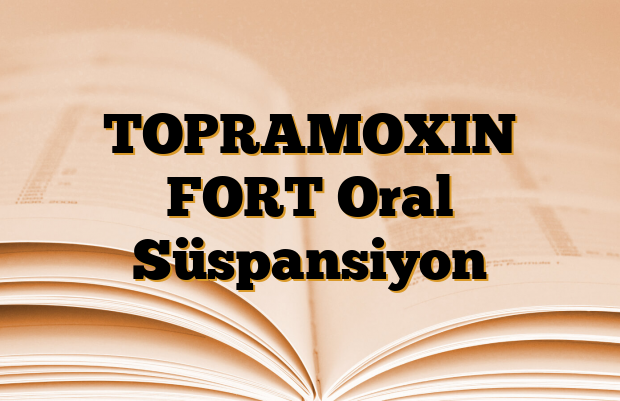 TOPRAMOXIN FORT Oral Süspansiyon
