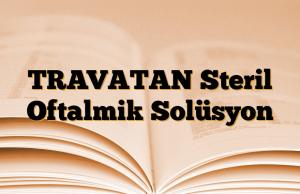 TRAVATAN Steril Oftalmik Solüsyon