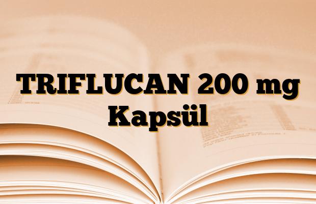 TRIFLUCAN 200 mg Kapsül