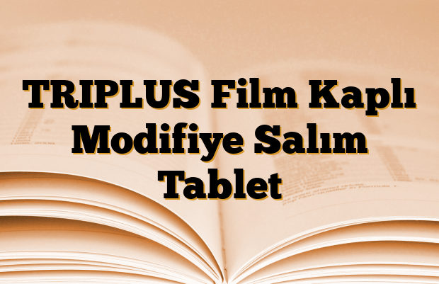 TRIPLUS Film Kaplı Modifiye Salım Tablet