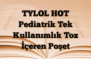 TYLOL HOT Pediatrik Tek Kullanımlık Toz İçeren Poşet