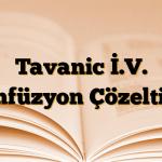 Tavanic İ.V. Enfüzyon Çözeltisi