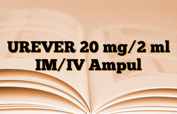 UREVER 20 mg/2 ml IM/IV Ampul