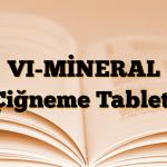 VI-MİNERAL Çiğneme Tableti
