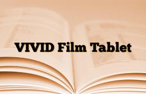 VIVID Film Tablet