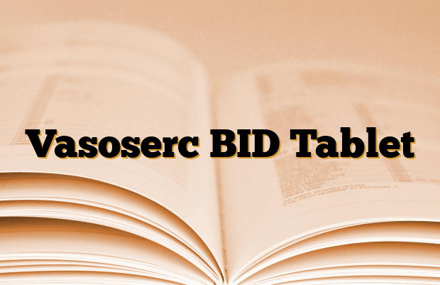 Vasoserc BID Tablet