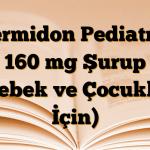 Vermidon Pediatrik 160 mg Şurup (Bebek ve Çocuklar İçin)