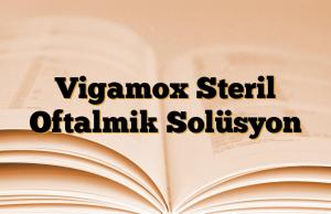 Vigamox Steril Oftalmik Solüsyon