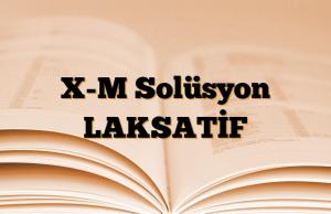 X-M Solüsyon LAKSATİF