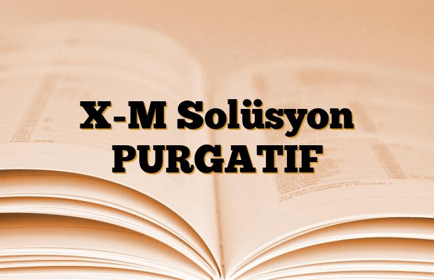 X-M Solüsyon PURGATIF