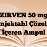 ZIRVEN 50 mg Enjektabl Çözelti İçeren Ampul