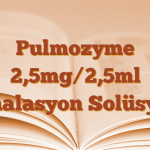 Pulmozyme 2,5mg/2,5ml İnhalasyon Solüsyon