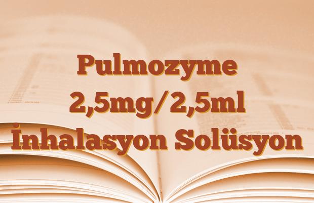 Pulmozyme 2,5mg/2,5ml İnhalasyon Solüsyon