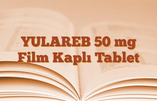 YULAREB 50 mg Film Kaplı Tablet