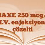 ZIAXE 250 mcg/5 ml I.V. enjeksiyonluk çözelti