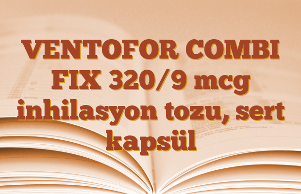 VENTOFOR COMBI FIX 320/9 mcg inhilasyon tozu, sert kapsül