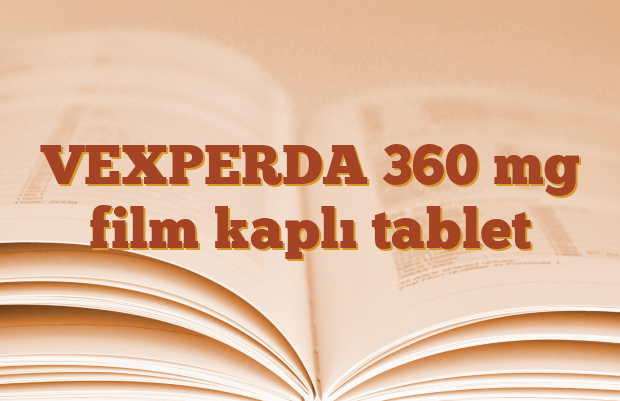 VEXPERDA 360 mg film kaplı tablet