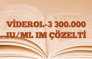 VİDEROL-3 300.000 IU/ML IM ÇÖZELTİ