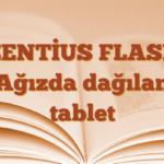 ZENTİUS FLASH Ağızda dağılan tablet