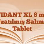 VIDANT XL 8 mg Uzatılmış Salımlı Tablet