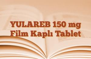 YULAREB 150 mg Film Kaplı Tablet
